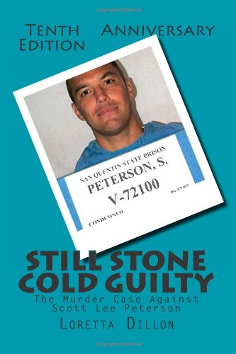 Still Stone Cold Guilty: The Murder Case Against Scott Lee Peterson