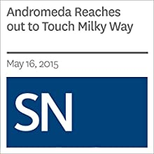 Andromeda Reaches out to Touch Milky Way Other by Christopher Crockett Narrated by Mark Moran