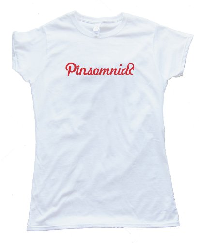 Womens PINTEREST PINSOMNIAC – Tee Shirt Gildan Softstyle White (Large)