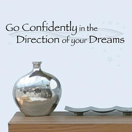 "Main Street Creations Wall Sticker - ""Go Confidently in the Direction of your Dreams."""