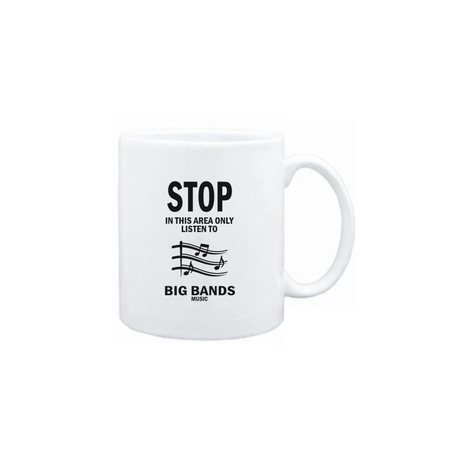 Mug White  STOP   In this area only listen to Big Bands music  Music