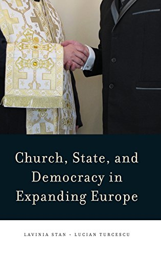Church, State, and Democracy in Expanding Europe (Religion and Global Politics), by Lavinia Stan, Lucian Turcescu