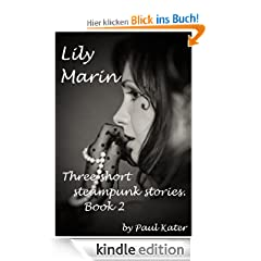 Lily Marin - three short steampunk stories. Book 2.