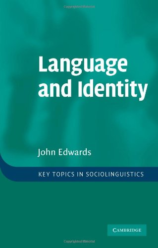 Language and Identity: An introduction (Key Topics in Sociolinguistics), John Edwards