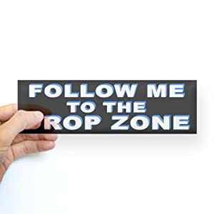 Amazon.com - Follow me to the drop zone Bumper Sticker Sticker Bumper
