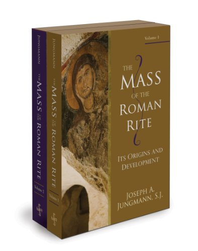 The Mass of the Roman Rite: Its Origins and Development