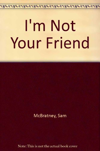 I am Not Your Friend PDF