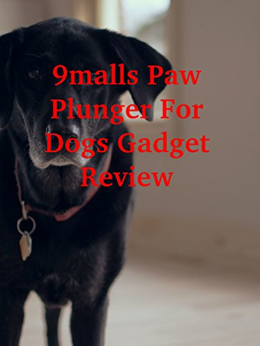 Review: 9malls Paw Plunger For Dogs Gadget Review