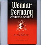 Weimar Germany: Writers and Politics.