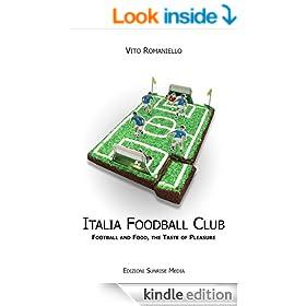 Italia Foodball Club: Football and food, the taste of pleasur