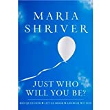 Just Who Will You Be?: Big Question. Little Book. Answer Withinby Maria Shriver