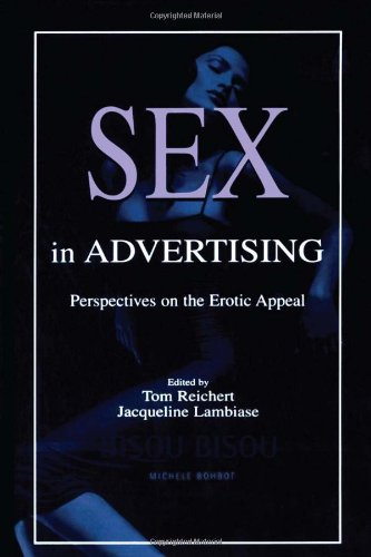 Sex in Advertising: Perspectives on the Erotic Appeal (Routledge Communication Series)