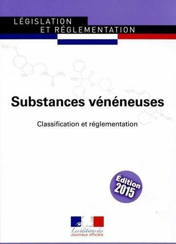 Substances vénéneuses, n°1209 : Classification et réglementation - Textes à jour au 27 mai 2015