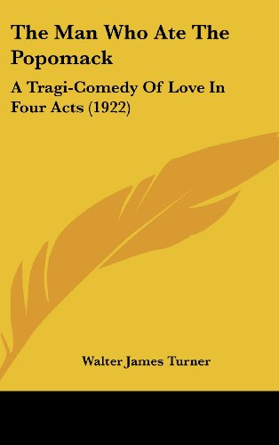 The Man Who Ate the Popomack: A Tragi-Comedy of Love in Four Acts (1922)