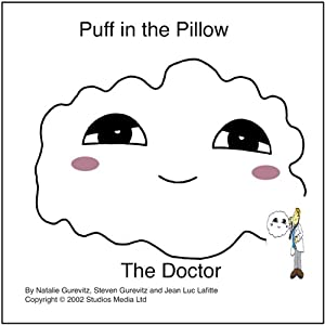 Puff in the Pillow: The Doctor | [Natalie Gurevitz, Steven Gurevitz, Jean Luc Lafitte]