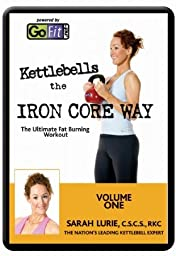 Kettlebells the IRON CORE WAY The Ultimate Fat Burning Workout Volume One