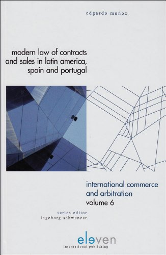 Modern Law of Contracts and Sales in Latin America, Spain and Portugal (International Commerce and Arbitration)