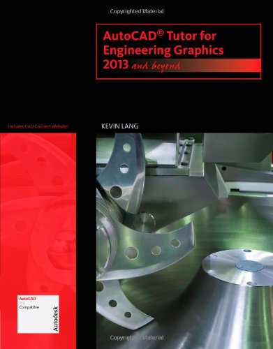 AutoCAD Tutor for Engineering Graphics: 2013 and Beyond (with CAD Connect Web Site Printed Access Card)