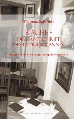 Buch: Rache - die Handschrift des kleinen Mannes. Erlebnisse eines Leipziger Antiquitätenhändlers von Thomas Schmidt