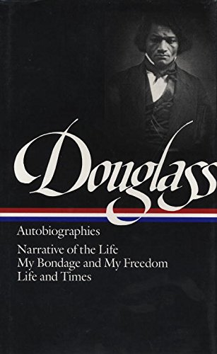 Douglass: Autobiographies (Library of America)