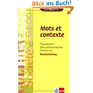Mots et contexte. Neubearbeitung: Thematischer Oberstufenwortschatz