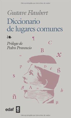 Flaubert, Gustave - Diccionario De Lugares Comunes (Biblioteca Edaf)