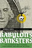 img - for Babylon's Banksters: The Alchemy of Deep Physics, High Finance and Ancient Religion by Joseph P. Farrell book / textbook / text book