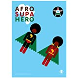 Afro Supa Hero Exhibition Poster by Jon Daniel
