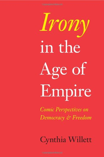 Irony in the Age of Empire: Comic Perspectives on Democracy and Freedom (American Philosophy)