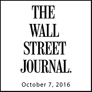 The Morning Read from The Wall Street Journal, October 07, 2016 Newspaper / Magazine