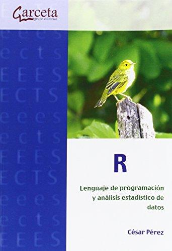 R. Lenguaje de programación y análisis estadístico de datos (Texto (garceta))
