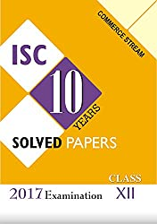 ISC LAST 10 YEARS SOLVED PAPERS COMMERCE STREAM 2017 EXAMINATION