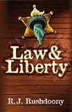 Law & Liberty (1879998556) by Rousas John Rushdoony