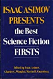 Isaac Asimov Presents the Best Science Fiction Firsts (082530184X) by Asimov, Isaac
