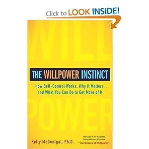 The Willpower Instinct - Kelly McGonigal