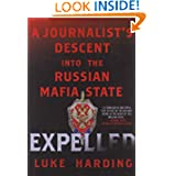 Expelled: A Journalist's Descent into the Russian Mafia State