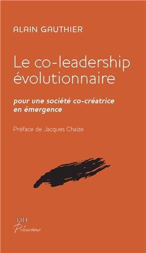 Le co-leadership évolutionnaire : Pour une société co-créatrice en émergence
