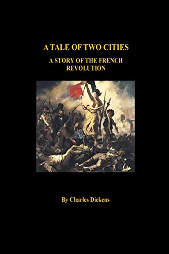 the french revolution depicted in a tale of two cities by charles dickens The french revolution changed the some of the notable film productions which featured dickens' infamous tale – charles dickens, a tale of two cities.