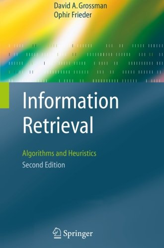 Information Retrieval: Algorithms And Heuristics (The Information Retrieval Series)(2Nd Edition)