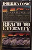 img - for Reach to Eternity (This land, this time / Dobrica Cosic) book / textbook / text book