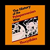 The History of the Peloponnesian War | [Thucydides (translated by Richard Crawley)]