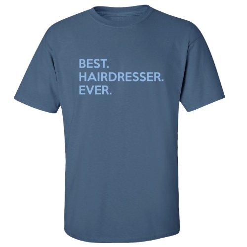 Mashed Clothing Best Hairdresser Ever Adult T-Shirt (Indigo Blue, 3Xl)