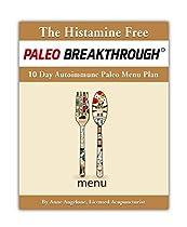 The Histamine Free Paleo Breakthrough