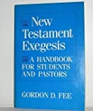 New Testament Exegesis a Handbook for Students and Pastors (0664244696) by Gordon D Fee