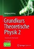 Grundkurs Theoretische Physik 2: Analytische Mechanik (Springer-Lehrbuch)