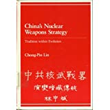 China's Nuclear Weapons Strategy: Tradition Within Evolution