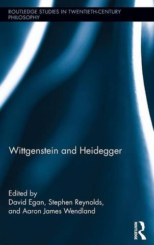 Wittgenstein and Heidegger (Routledge Studies in Twentieth-Century Philosophy)