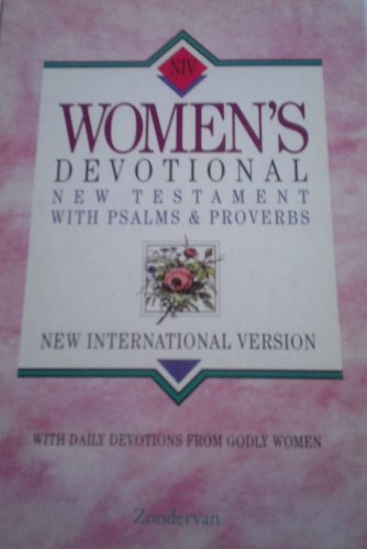 Niv Women's Devotional New Testament With Psalms & Proverbs: With Daily Devotions for Godly Women