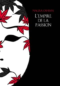 Nagisa Ôshima : L'empire des sens + L'empire de la passion [Édition Prestige]