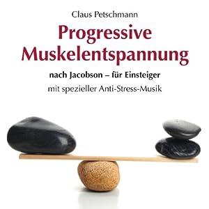 Progressive Muskelentspannung nach Jacobson - für Einsteiger Hörbuch